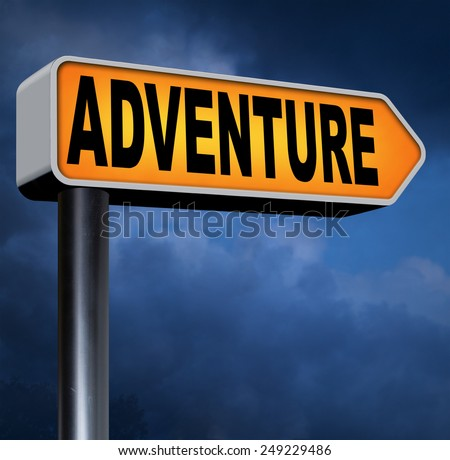 adventure road sign travel and explore the world adventurous backpacking outdoors sport and nature vacation  - stock photo