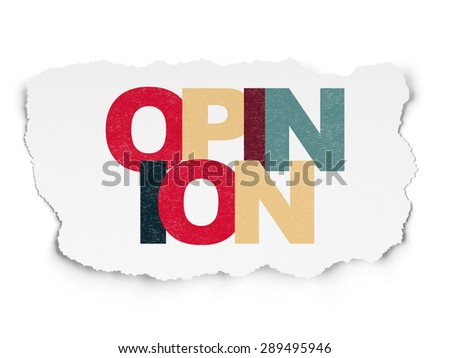 Advertising concept: Painted multicolor text Opinion on Torn Paper background - stock photo