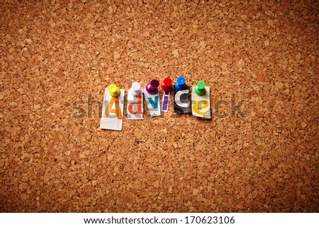 Advice  - Cut out letters pinned on a notice board.