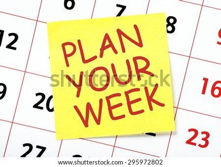 Advice to Plan Your Week in red text on a yellow sticky note posted on the page of a  calendar as a reminder - stock photo