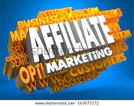 Affiliate Marketing on White Color on Cloud of Yellow Words on Blue Background. Business Concept. - stock photo