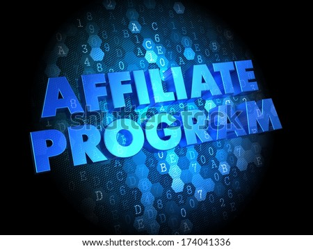 Affiliate Program - Blue Color Text on Digital Background. - stock photo