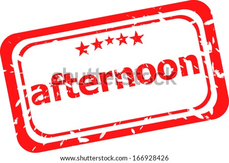 afternoon on red rubber stamp over a white background