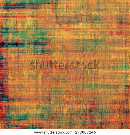 Aging grunge texture, old illustration. With different color patterns: yellow (beige); brown; green; red (orange) - stock photo