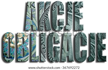 Akcje obligacje. Inscription stands: stocks, bonds. Type of securities. Polish paper money or banknotes texture. - stock photo