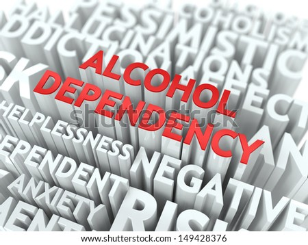 Alcohol Dependency - Wordcloud Medical Concept. The Word in Red Color, Surrounded by a Cloud of Words Gray.