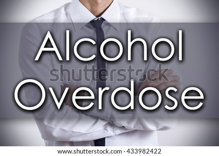 Alcohol Overdose - Closeup of a young businessman with text - business concept - horizontal image