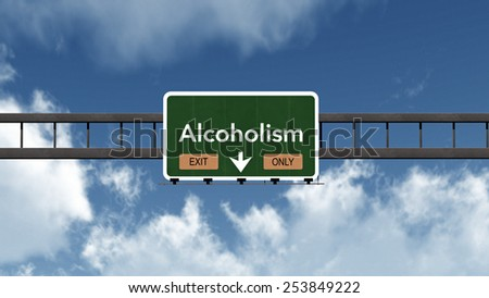 Alcoholism Highway Exit Only Road Sign Concept 3D Illustration - stock photo