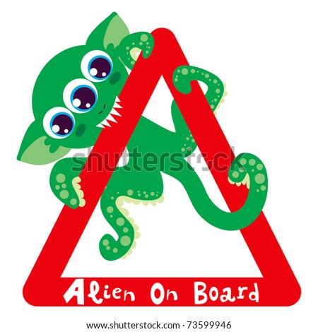 Alien on board bites red triangle warning sign