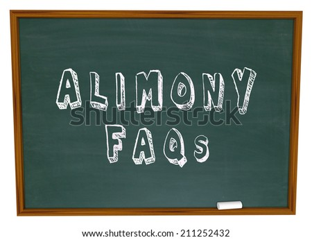 Alimony FAQs words on a chalkboard as answers to questions on financial spousal support for ex husbands or wives in divorce - stock photo