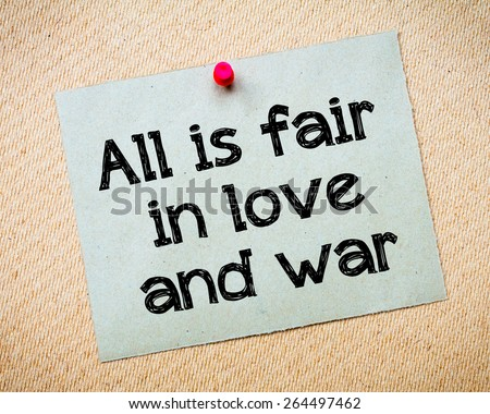 all is fair in love and war paper essay