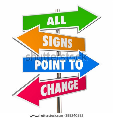 All Signs Point to Change Adapt Evolve Disrupt Signs 3D - stock photo