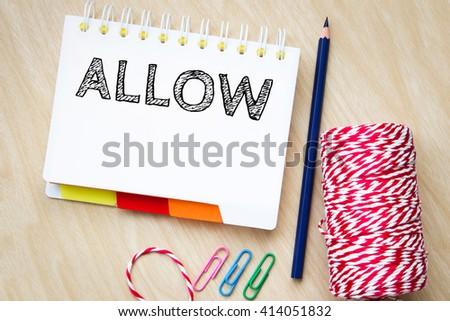 allow, text message on white paper and pencil on wood table / business concept - stock photo