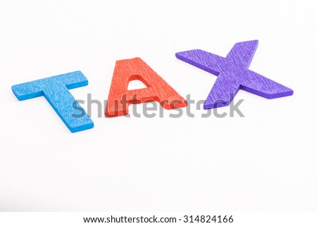 Alphabet TAX in white isolated background - stock photo