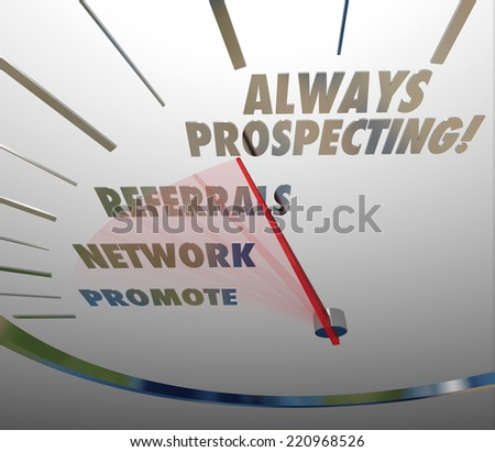 Always Prospecting words on a speedometer to illustrate a never-ending cycle of finding new customers or clients for your business - stock photo