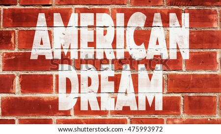 American Dream Written On A Brick Wall