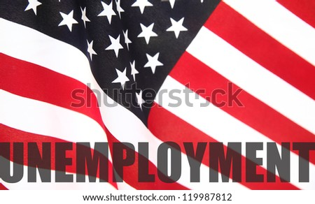 American flag with unemployment word - stock photo