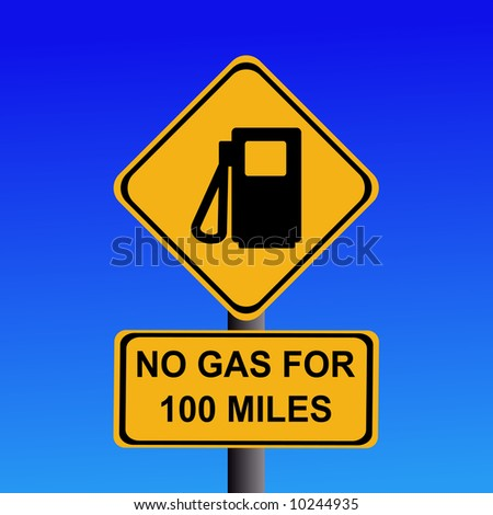 American warning no gas for 100 miles sign JPG - stock photo