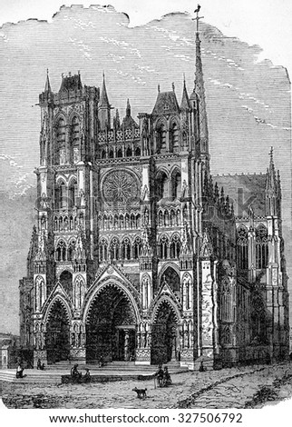 Amiens Cathedral, vintage engraved illustration. Industrial encyclopedia E.-O. Lami - 1875.