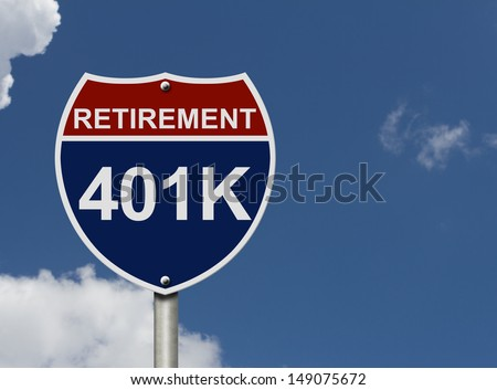 An American road interstate sign with words Retirement and 401k with sky, Your 40k1 Retirement Fund - stock photo