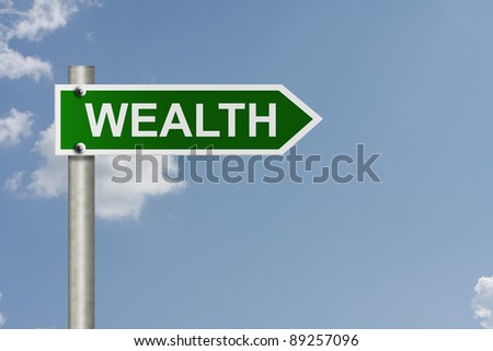 An American road sign with sky background and copy space for your message, The way to wealth