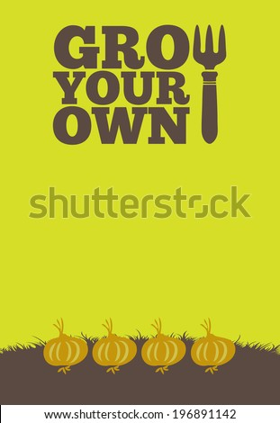 An illustration of a garden poster on a portrait format with the text Grow Your Own. A row of onions grow through brown earth at the base of the poster.