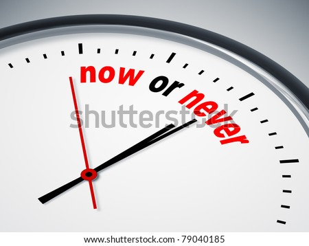 An image of a nice clock with now or never