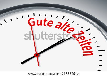 An image of a typical clock with text good old times in german language