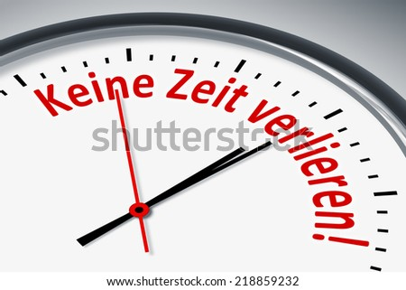 An image of a typical clock with text no time to waste in german language