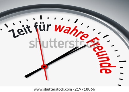 An image of a typical clock with text time for real friends in german language