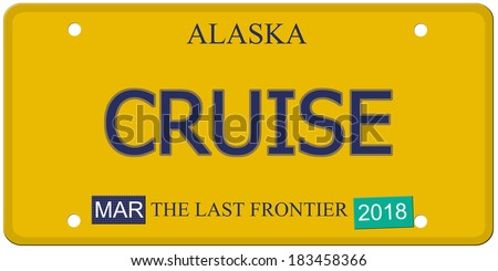 An imitation Alaska License Plate with the word CRUISE and the Last Frontier making a great concept.