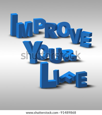 "An inspirational 3D text message, ""Improve Your Life"", possibly for a business or personal strategy. - stock photo"