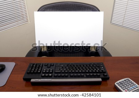 An Office Desk with a Blank Sign Board in the Chair.  Fill in Your Own Text to Express Numerous Business and Employment Issues! - stock photo