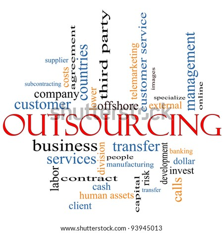 An Outsourcing word cloud concept with terms such as offshore, manufacturing, people, customer service and more. - stock photo