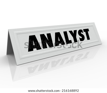Analyst word on a white paper name tent card as a speaker or panelist who is an expert computer network contractor or consultant