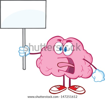 Angry Brain Cartoon Character Screaming And Holding Up A Blank Sign. Vector version also available in gallery - stock photo