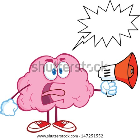 Angry Brain Character Screaming Into Megaphone With Speech Bubble. Vector version also available in gallery - stock photo