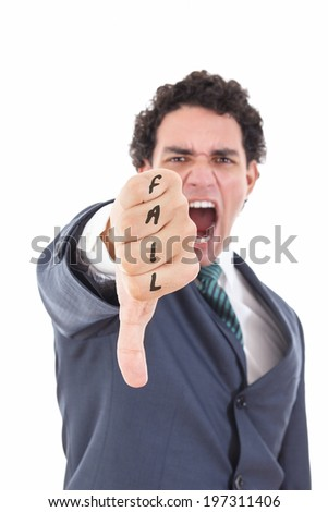 Angry businessman showing thumb down gesture as rejection symbol, man in suit screaming showing thumb down failure sign with focus on hand and with fail word on fist - stock photo
