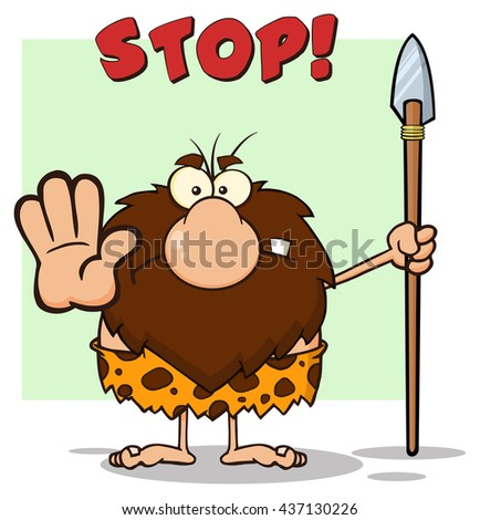 Angry Male Caveman Warrior Cartoon Mascot Character Gesturing And Standing With A Spear. Raster Illustration With Text Stop Isolated On White Background - stock photo