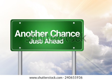 Another Chance Just Ahead Green Road Sign, Business Concept  - stock photo