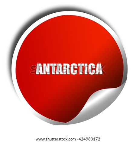 antarctica, 3D rendering, red sticker with white text - stock photo