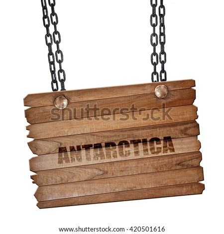 antarctica, 3D rendering, wooden board on a grunge chain - stock photo
