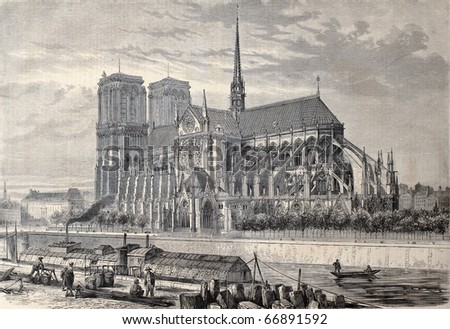 "Antique engraved illustration of Notre Dame de Paris, from a drawing of Fichot and Gaildrau. Published on ""L'Illustration, Journal Universel"", Paris, 1860"
