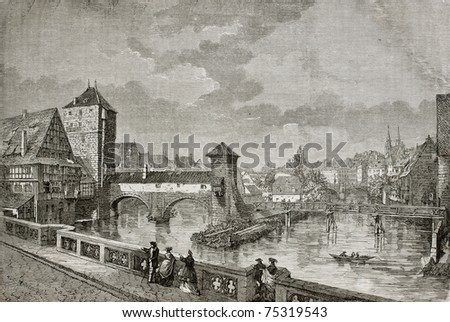Antique illustration of Max bridge in Nuremberg, between city jail and Saint Lorenz spires. Created by Catenacci, published on Le Tour du Monde, Paris, 1864