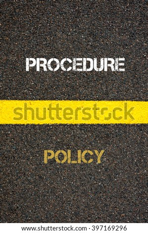 Antonym decision concept of POLICY versus PROCEDURE written over tarmac, road marking yellow paint separating line between words
