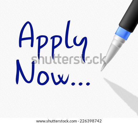 Apply Now Meaning Occupation Hire And Membership - stock photo