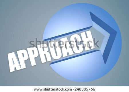 Approach - text 3d render illustration concept with a arrow in a circle on blue-grey background