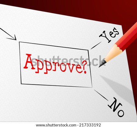 Approve Choice Showing Passed Choosing And Approval