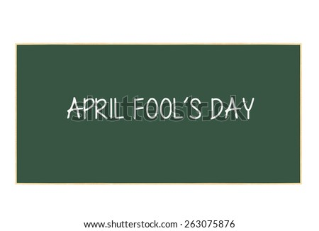 April Fool's Day Chalkboard isolated on white background - stock photo