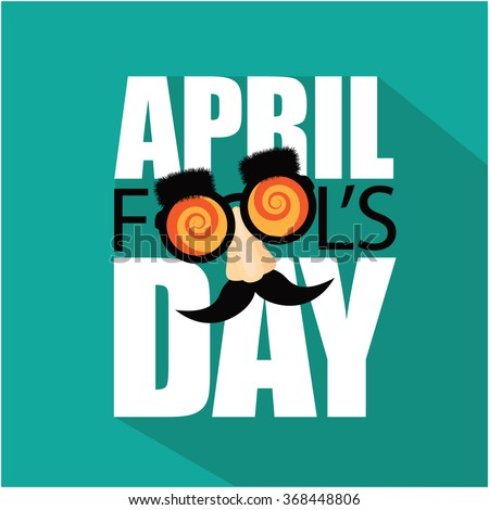 April Fools Day flat design text and funny glasses.  - stock photo